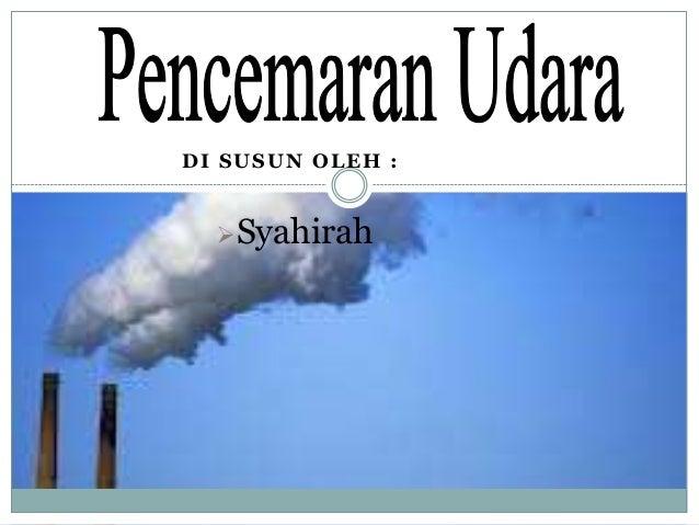 DI SUSUN OLEH :  Syahirah