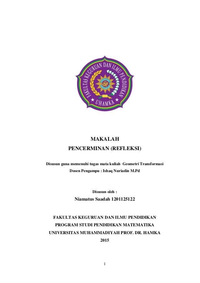 1 MAKALAH PENCERMINAN (REFLEKSI) Disusun guna memenuhi tugas mata kuliah Geometri Transformasi Dosen Pengampu : Ishaq Nuri...