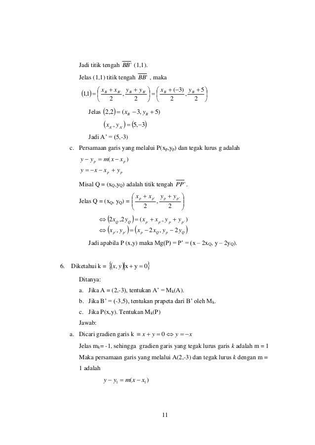 11 Jadi titik tengah 'BB (1,1). Jelas (1,1) titik tengah 'BB , maka                  2 5 , 2 )3( 2 , ...