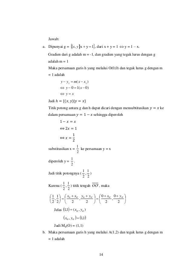 14 Jawab: a. Dipunyai g =   1yx, yx , dari x + y = 1  y = 1 – x. Gradien dari g adalah m = -1, dan gradien yang teg...
