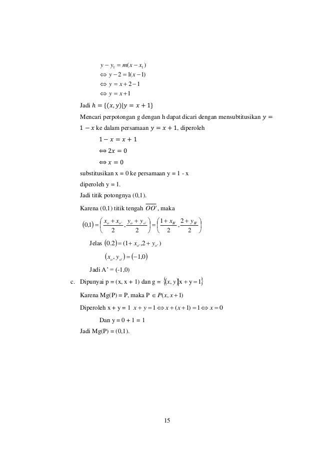 15 1 12 )1(12 )( 11     xy xy xy xxmyy Jadi ℎ = {(𝑥, 𝑦)|𝑦 = 𝑥 + 1} Mencari perpotongan g dengan h dapat dica...