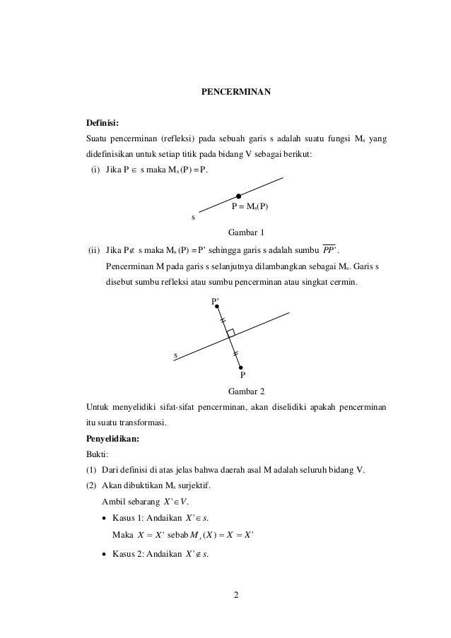 2 PENCERMINAN Definisi: Suatu pencerminan (refleksi) pada sebuah garis s adalah suatu fungsi Ms yang didefinisikan untuk s...