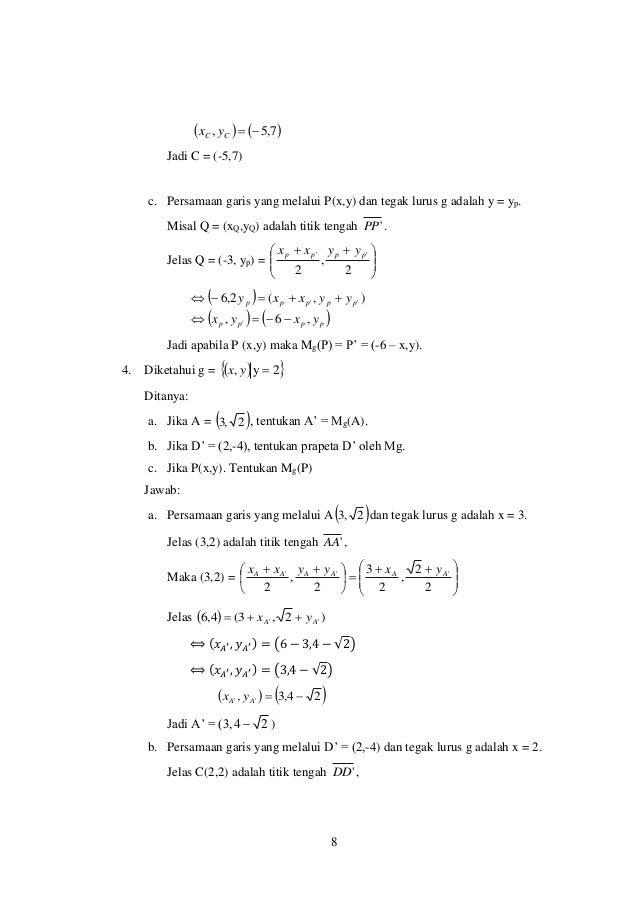 8    7,5, CC yx Jadi C = (-5,7) c. Persamaan garis yang melalui P(x,y) dan tegak lurus g adalah y = yp. Misal Q = (x...