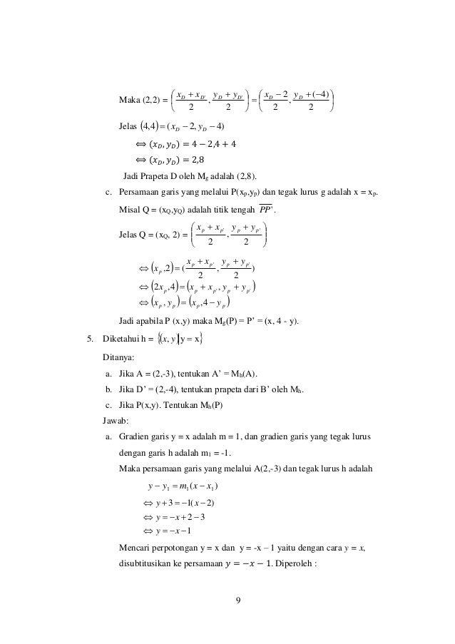 9 Maka (2,2) =               2 )4( , 2 2 2 , 2 '' DDDDDD yxyyxx Jelas   )4,2(4,4  DD yx ⟺ (𝑥 𝐷, 𝑦 𝐷...