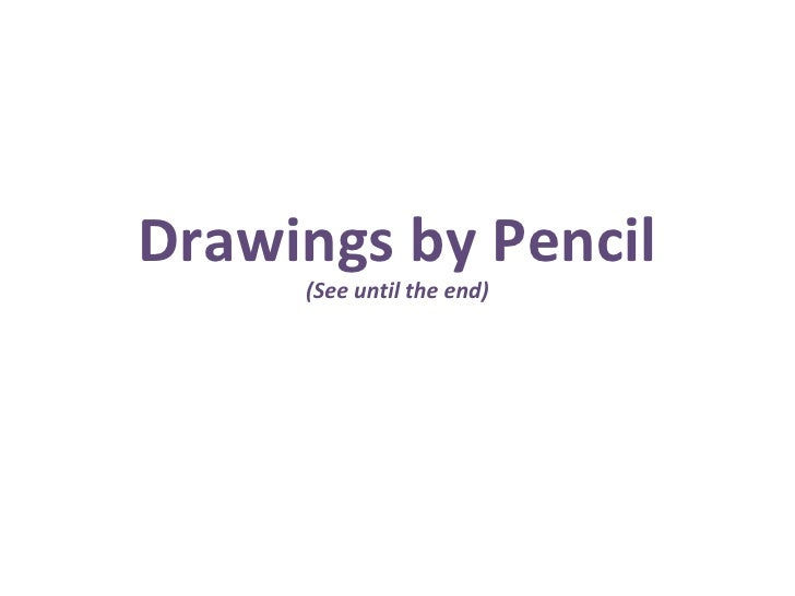 Drawings by Pencil (See until the end)