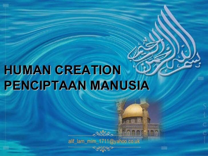 HUMAN CREATION PENCIPTAAN MANUSIA [email_address]