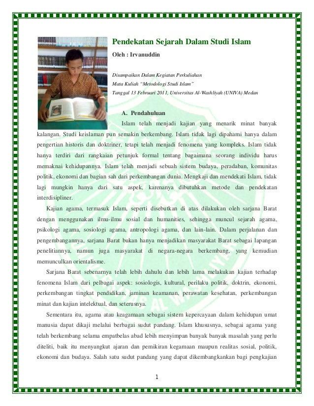 Pendekatan Sejarah Dalam Studi Islam                               Oleh : Irvanuddin                               Disampa...