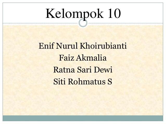 Kelompok 10Enif Nurul KhoirubiantiFaiz AkmaliaRatna Sari DewiSiti Rohmatus S