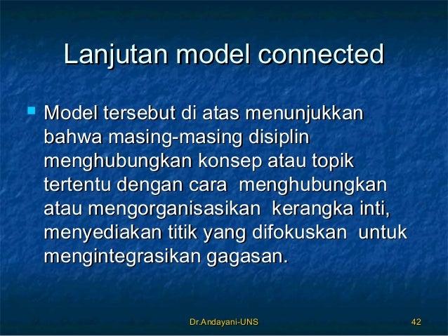 Dr.Andayani-UNSDr.Andayani-UNS 4242 Lanjutan model connectedLanjutan model connected  Model tersebut di atas menunjukkanM...