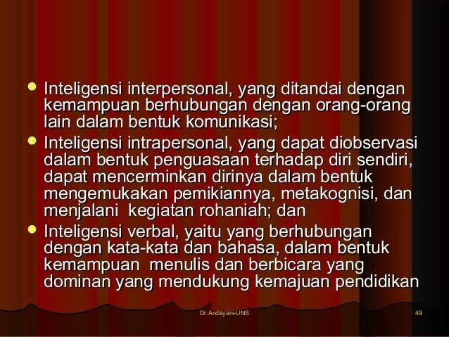 Dr.Andayani-UNSDr.Andayani-UNS 4949  Inteligensi interpersonal, yang ditandai denganInteligensi interpersonal, yang ditan...