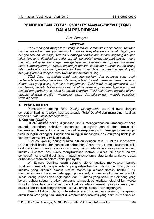 Informatika - Vol.9 No.2 – April 2010 ISSN: 0582-095X PENDEKATAN TOTAL QUALITY MANAGEMENT (TQM) DALAM PENDIDIKAN Abas Suna...