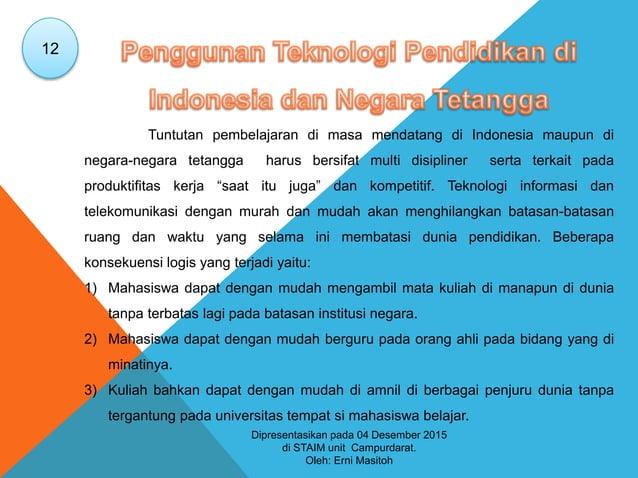 Tuntutan pembelajaran di masa mendatang di Indonesia maupun di negara-negara tetangga harus bersifat multi disipliner sert...