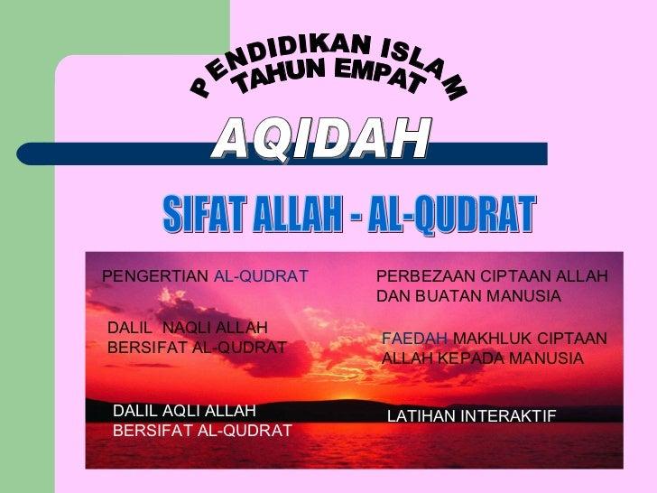 PENDIDIKAN ISLAM TAHUN EMPAT AQIDAH SIFAT ALLAH - AL-QUDRAT PENGERTIAN  AL-QUDRAT DALIL  NAQLI ALLAH BERSIFAT AL-QUDRAT DA...