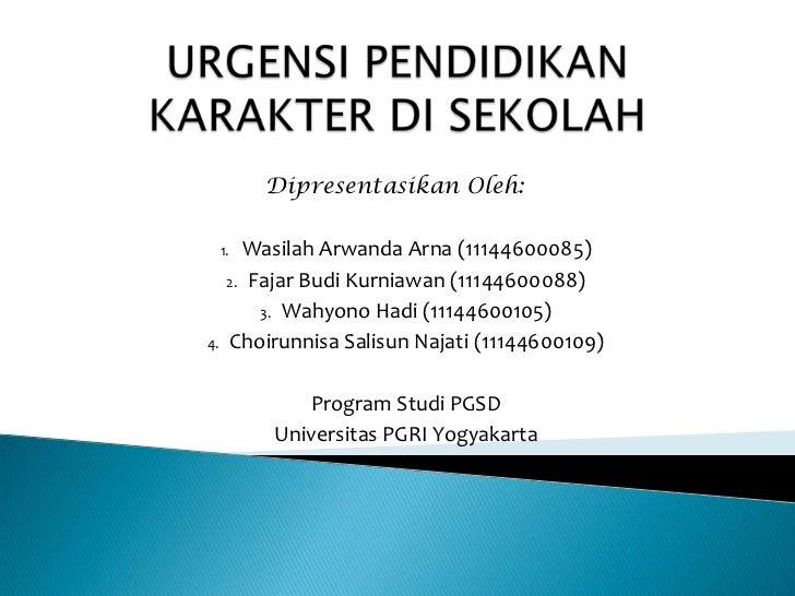Dipresentasikan Oleh:     1. Wasilah Arwanda Arna (11144600085)      2. Fajar Budi Kurniawan (11144600088)          3. Wah...