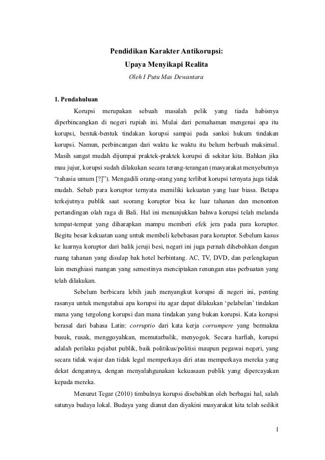 Pendidikan Karakter Antikorupsi:                          Upaya Menyikapi Realita                           Oleh I Putu Ma...