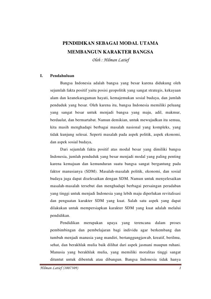 PENDIDIKAN SEBAGAI MODAL UTAMA <br />MEMBANGUN KARAKTER BANGSA<br />Oleh : Hilman Latief<br /><ul><li>Pendahuluan</li></ul...