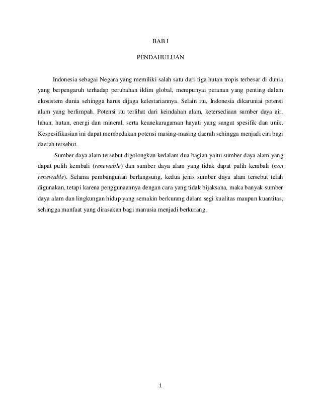 BAB I                                     PENDAHULUAN     Indonesia sebagai Negara yang memiliki salah satu dari tiga huta...