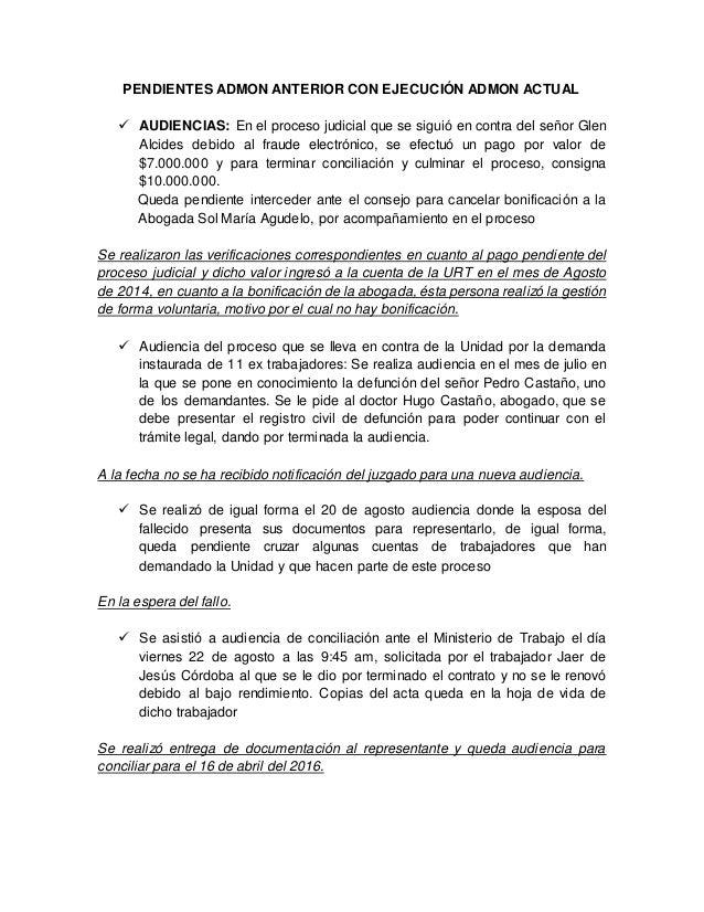 PENDIENTES ADMON ANTERIOR CON EJECUCIÓN ADMON ACTUAL  AUDIENCIAS: En el proceso judicial que se siguió en contra del seño...