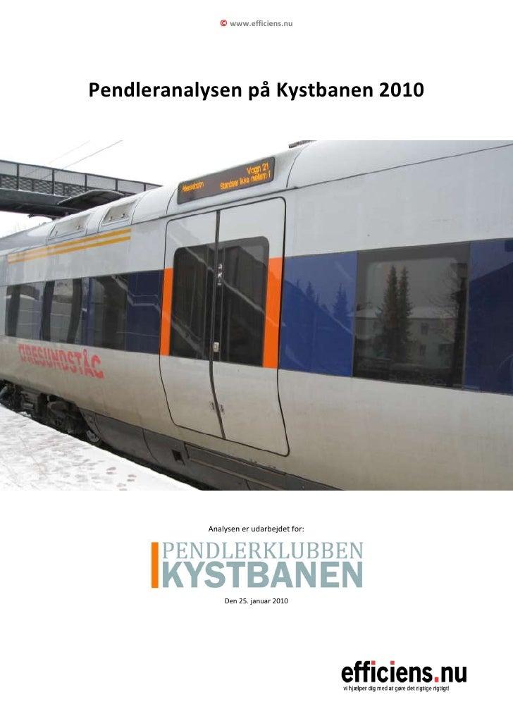 © www.efficiens.nu     Pendleranalysen på Kystbanen 2010                Analysen er udarbejdet for:                    Den...