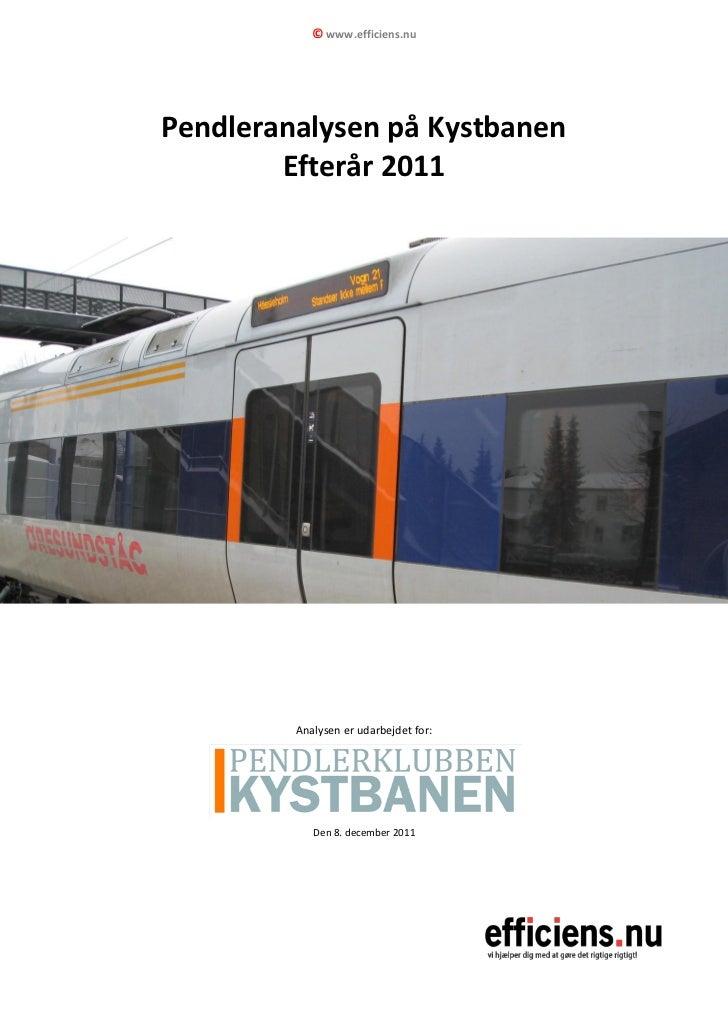 © www.efficiens.nuPendleranalysen på Kystbanen        Efterår 2011         Analysen er udarbejdet for:            Den 8. d...