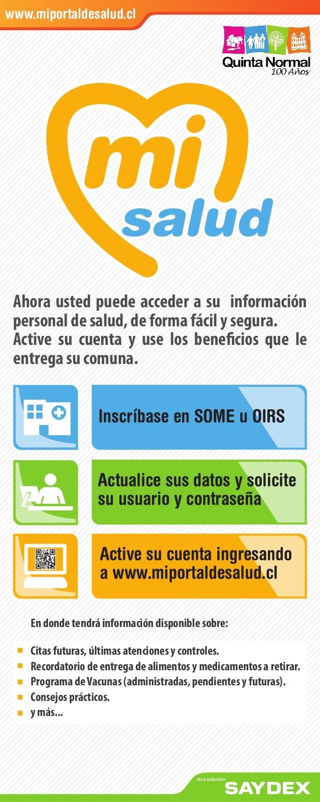 Actualice sus datos y solicite su usuario y contraseña Inscríbase en SOME u OIRS Active su cuenta ingresando a www.miporta...