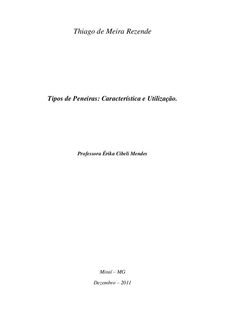 Thiago de Meira RezendeTipos de Peneiras: Característica e Utilização.          Professora Érika Cibeli Mendes            ...