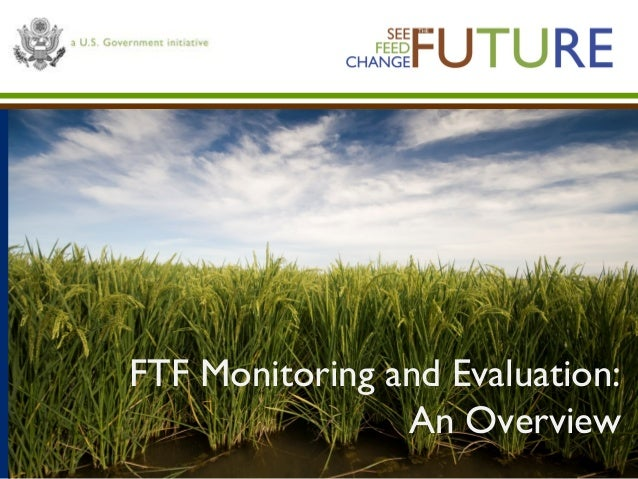 FTF Monitoring and Evaluation: An Overview