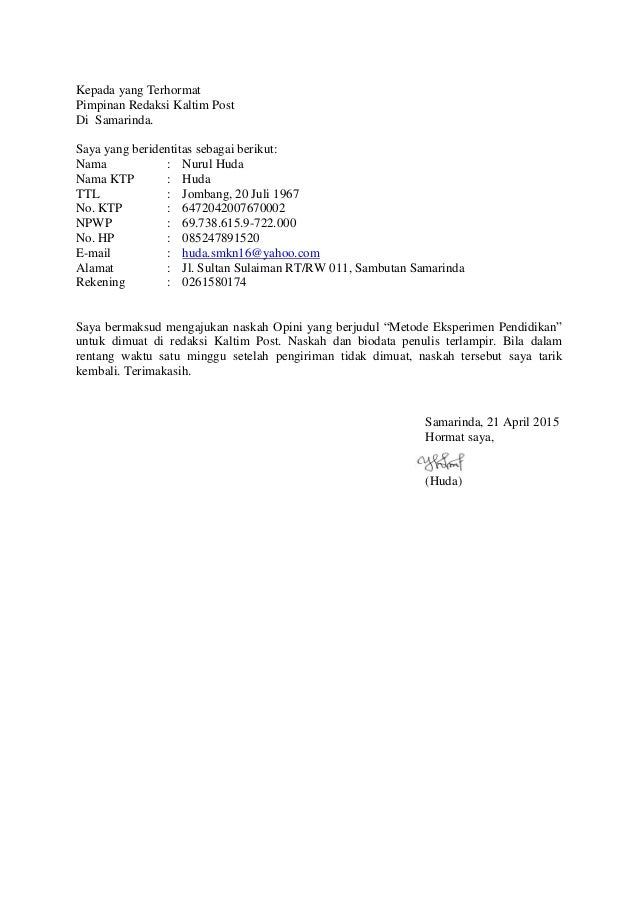 Kepada yang Terhormat Pimpinan Redaksi Kaltim Post Di Samarinda. Saya yang beridentitas sebagai berikut: Nama : Nurul Huda...