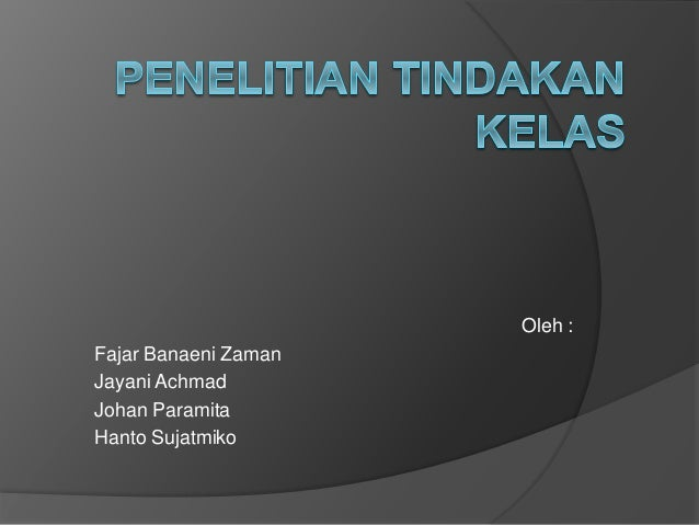 Oleh : Fajar Banaeni Zaman Jayani Achmad Johan Paramita Hanto Sujatmiko