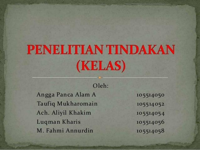 Oleh: Angga Panca Alam A 105514050 Taufiq Mukharomain 105514052 Ach. Aliyil Khakim 105514054 Luqman Kharis 105514056 M. Fa...