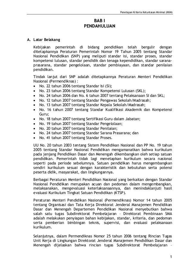 Penetapan Kriteria Ketuntasan Minimal (KKM) 1 BBAABB II PPEENNDDAAHHUULLUUAANN A. Latar Belakang Kebijakan pemerintah di b...