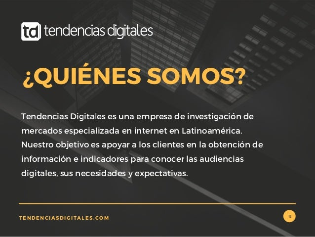 Tendencias Digitales es una empresa de investigación de mercados especializada en internet en Latinoamérica. Nuestro objet...