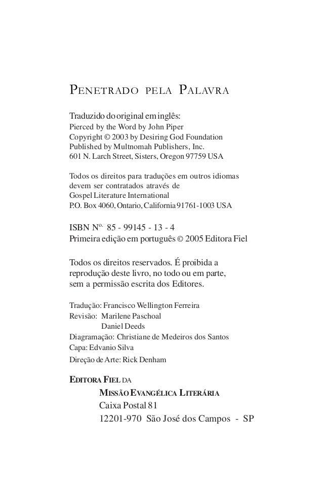 P ENETRADO            PELA      P ALAVRATraduzido do original em inglês:Pierced by the Word by John PiperCopyright © 2003 ...