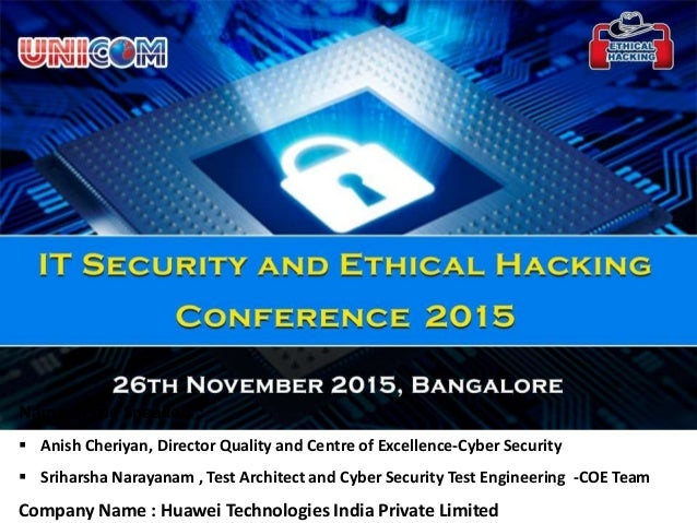 Name of the Speakers :  Anish Cheriyan, Director Quality and Centre of Excellence-Cyber Security  Sriharsha Narayanam , ...