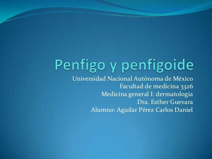 Universidad Nacional Autónoma de México                 Facultad de medicina 3326           Medicina general I: dermatolog...