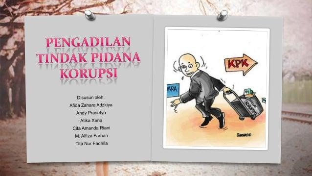 Korupsi (bahasa Latin: corruptio dari kata kerja corrumpere yang bermakna busuk, rusak, menggoyahkan, memutarbalik, menyog...