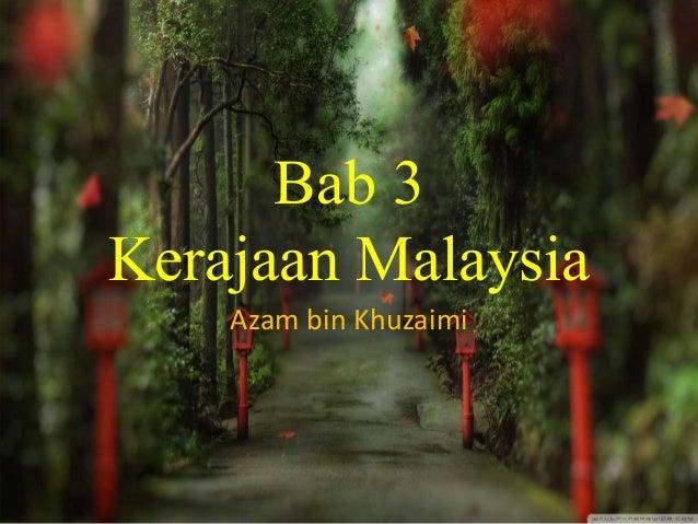 Bab 3 Kerajaan Malaysia Azam bin Khuzaimi