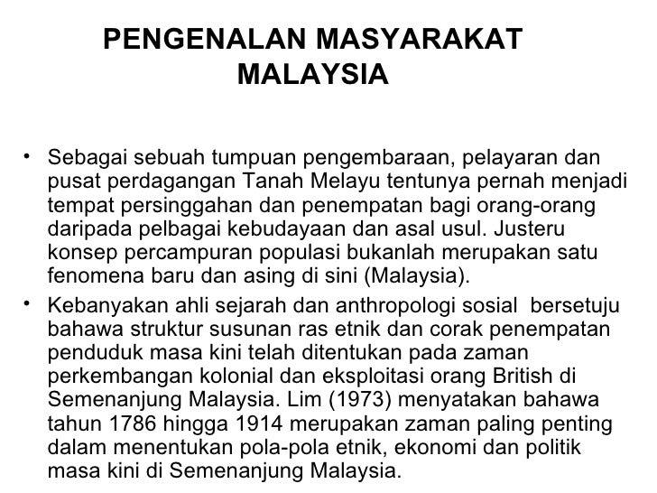 PENGENALAN MASYARAKAT MALAYSIA <ul><li>Sebagai sebuah tumpuan pengembaraan, pelayaran dan pusat perdagangan Tanah Melayu t...