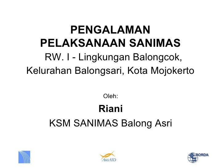 PENGALAMAN  PELAKSANAAN SANIMAS    RW. I - Lingkungan Balongcok,Kelurahan Balongsari, Kota Mojokerto                Oleh: ...