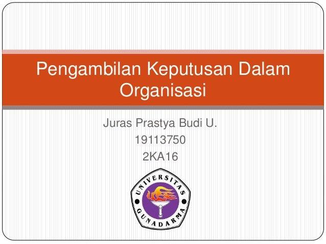 Juras Prastya Budi U. 19113750 2KA16 Pengambilan Keputusan Dalam Organisasi
