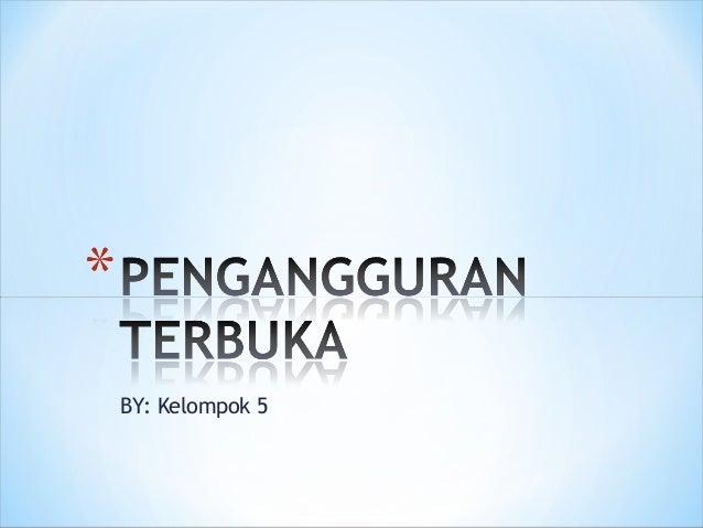 BY: Kelompok 5