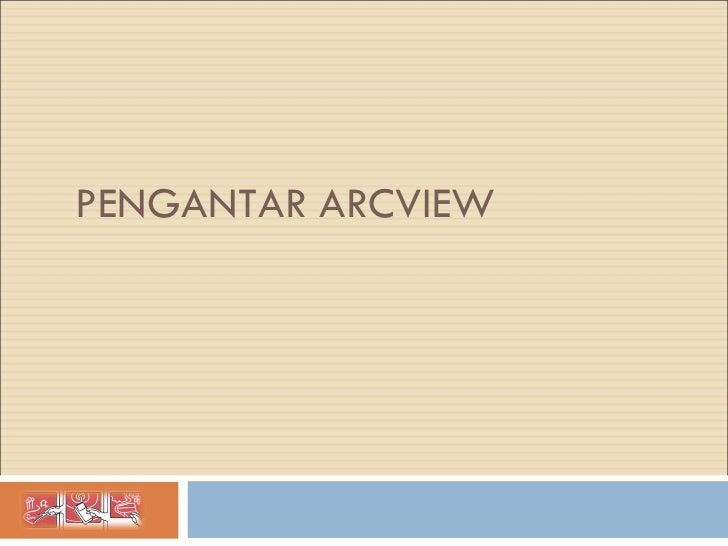 PENGANTAR ARCVIEW