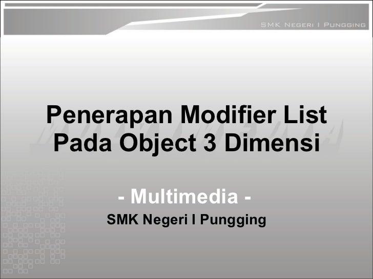 Penerapan Modifier List Pada Object 3 Dimensi - Multimedia -   SMK Negeri I Pungging