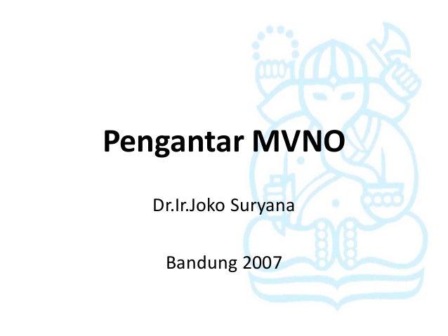 Pengantar MVNO  Dr.Ir.Joko Suryana   Bandung 2007