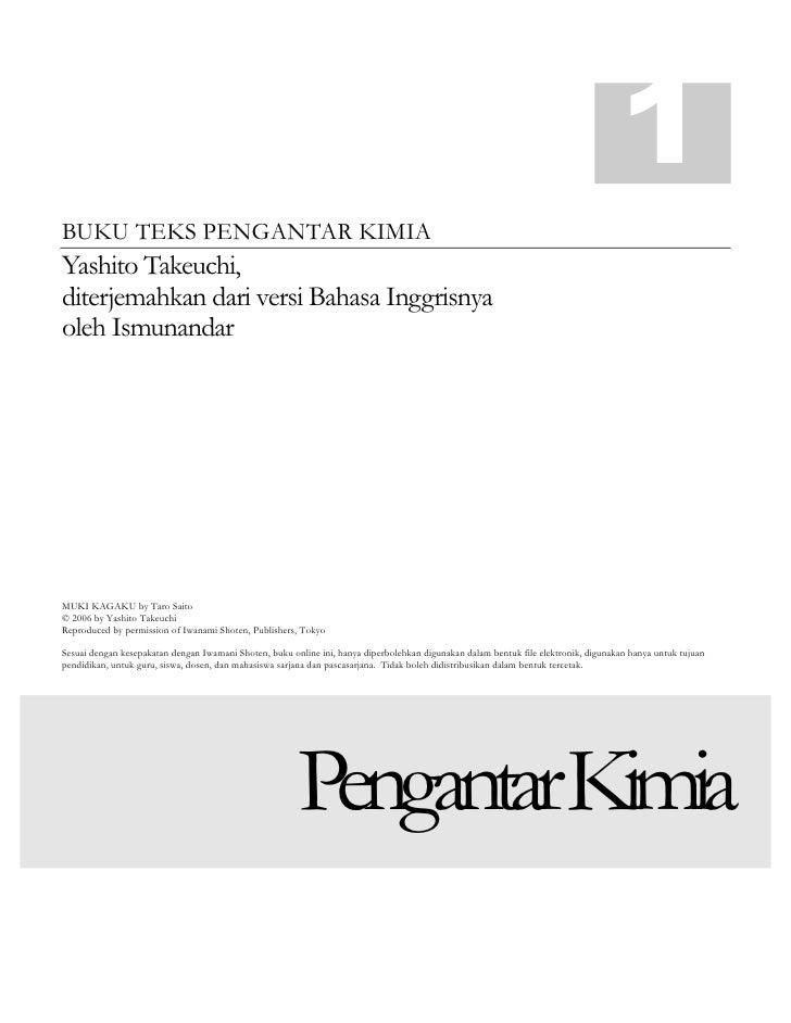 1BUKU TEKS PENGANTAR KIMIAYashito Takeuchi,diterjemahkan dari versi Bahasa Inggrisnyaoleh IsmunandarMUKI KAGAKU by Taro Sa...