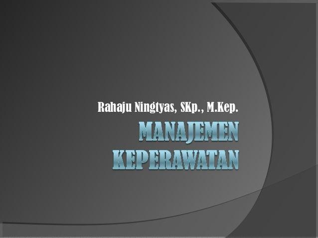 Rahaju Ningtyas, SKp., M.Kep.
