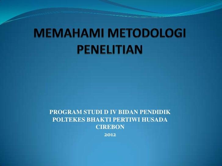 PROGRAM STUDI D IV BIDAN PENDIDIK POLTEKES BHAKTI PERTIWI HUSADA            CIREBON              2012