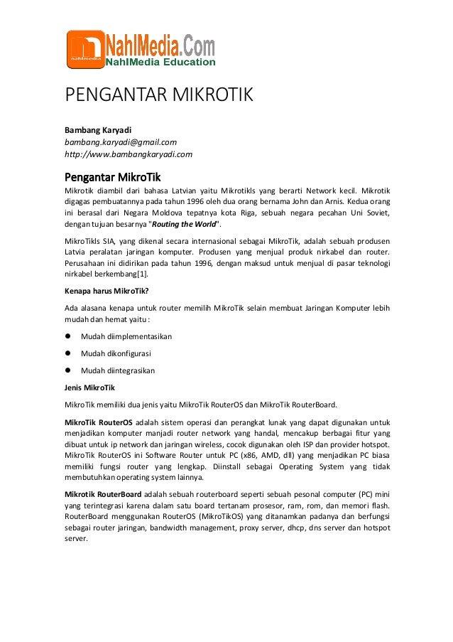 PENGANTAR MIKROTIK Bambang Karyadi bambang.karyadi@gmail.com http://www.bambangkaryadi.com Pengantar MikroTik Mikrotik dia...