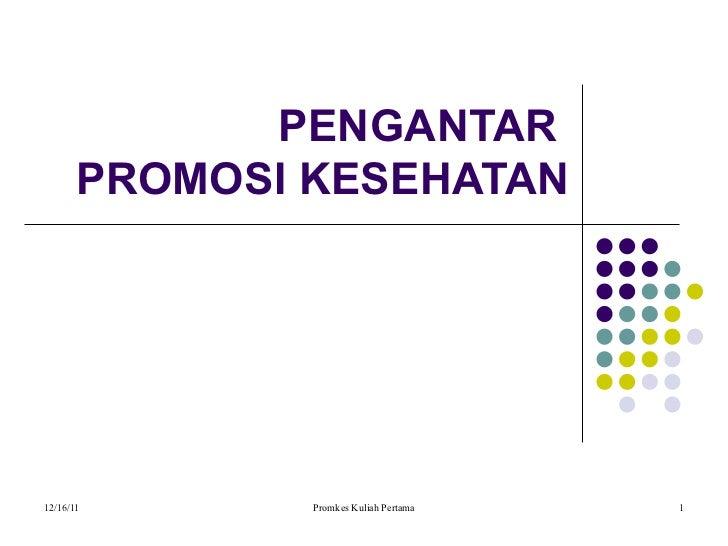 PENGANTAR  PROMOSI KESEHATAN
