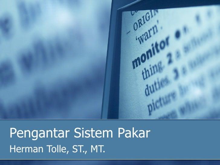Pengantar Sistem Pakar Herman Tolle, ST., MT.